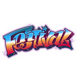 festival word in graffiti style vector image vector image