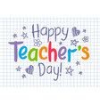 happy teachers day greeting card on copybook sheet vector image