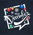 hello december bright christmas balls lollipops vector image vector image