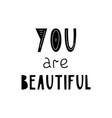 lettering children poster you are beautiful vector image