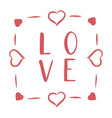 love hand lettering card - handmade calligraphy vector image vector image