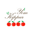 yom kippur with red apples vector image vector image