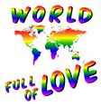World full of love Worldmap into the heart LGBT vector image