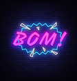 bom neon text design template comic speech vector image vector image