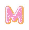 letter m donut font doughnut alphabet sweet vector image vector image