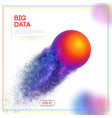 3d design template with big data colorful sphere vector image vector image