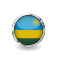 flag of rwanda button with metal frame and shadow vector image vector image