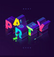 best party ever isometric vector image vector image