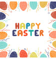 hand drawn vibrant colorful frame of easter eggs vector image vector image