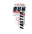 run faster typography slogan vector image