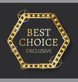 best choice label shiny frame exclusive product vector image vector image