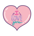 heart with i love you romantic message vector image