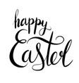 handwritten lettering happy easter brush vector image