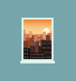 sunset window view to city landscape vector image vector image