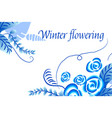 winter flowering abstract floral background vector image