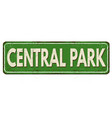 central park vintage rusty metal sign vector image