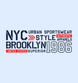 nyc brooklyn slogan graphic typography vector image vector image
