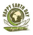 happy earth day april 22 vector image vector image