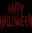 with bloody Happy Halloween title over black vector image vector image