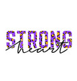 with strong heart slogan with leopard skin vector image vector image