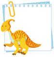 a dinosaur on note template vector image vector image