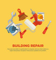 building repair flat collection of equipments on vector image