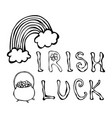 irish luck logo with rainbow and pot of gold and vector image vector image