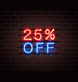 neon 25 off text banner night sign vector image vector image