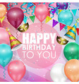 colorful balloons happy birthday background vector image