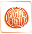 logo for fresh grapefruit vector image vector image