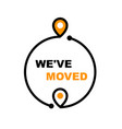 we have moved - office relocation icon business vector image vector image