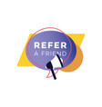refer a friend badge with shapes and speech bubble vector image vector image
