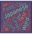 Pass The Japanese Language Proficiency Test Tips vector image vector image