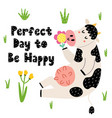 perfect day to be happy card with a funny cow vector image vector image