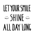 smile shine Inspirational inscription doodle vector image
