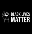 black lives matter text clenched fist held high vector image