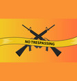 no trespassing restricted area with riffle gun vector image