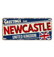greetings from newcastle vintage rusty metal plate vector image