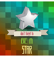 poster with message dont forget to be a star vector image vector image