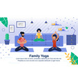 family yoga exercises flat banner poster vector image vector image