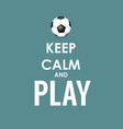 keep calm and play creative poster concept car vector image