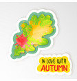 realistic paper sticker of green oak leaf becomes vector image vector image