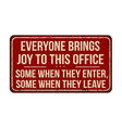 everyone brings joy to this office vintage rusty vector image