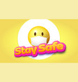 stay safe yellow emoji in face mask volumetric vector image vector image