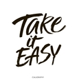 Take it easy Hand drawn typography poster T vector image vector image