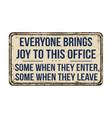 everyone brings joy to this office vintage rusty vector image vector image