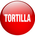 tortilla red round gel isolated push button vector image vector image