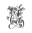 you are so lovely handwritten typographic poster vector image vector image