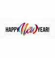 happy new year lettering on the background with a vector image vector image