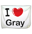 I love gray vector image vector image